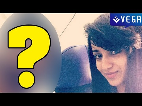 Trisha In Secret Relationship! With Who Guess It....? | Latest Tamil Film News video