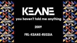 Watch Keane You Havent Told Me Anything video