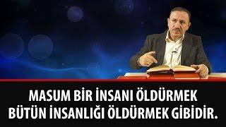 Osman BOSTAN - Masum Bir İnsanı Öldürmek Bütün İnsanlığı Öldürmek Gibidir!