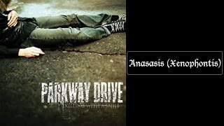 Watch Parkway Drive Anasasis (xenophontis) video