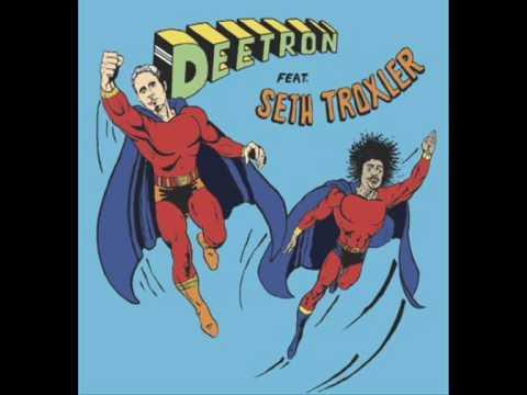 Deetron&Seth Troxler - Sing