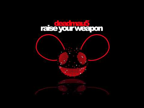 deadmau5 - Raise Your Weapon Music Videos