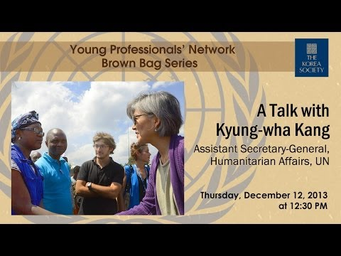 A Talk with Kyung-wha Kang, Assistant Secretary-General, Humanitarian Affairs, UN