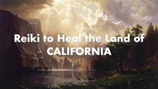 Reiki to Heal the Land of California