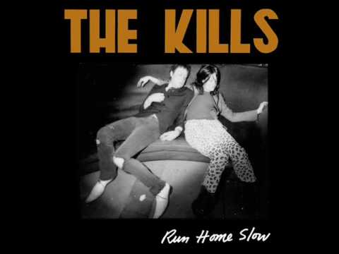 The Kills - Run Home Slow