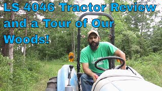 LS 4046 Tractor Review and A Tour of Our Woods
