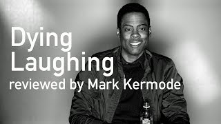 Dying Laughing reviewed by Mark Kermode