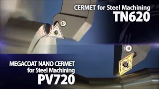 TN620 and PV720 Cermet and MEGACOAT Cermet for Steel Machining