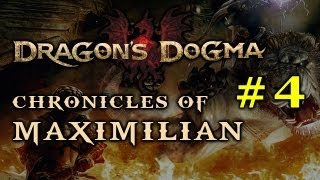 DRAGON'S DOGMA_ Chronicles of Maximilian #4
