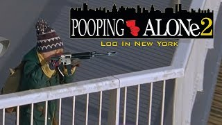[YTP] Pooping Alone 2: Loo in New York