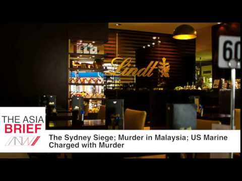 The Sydney Siege; Murder in Malaysia; US Marine Charged with Murder
