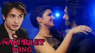 Nakhriley FULL SONG Kill Dil | Ranveer Singh, Parineeti Chopra, Ali Zafar