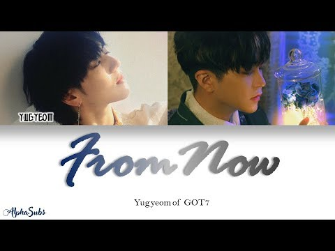Yugyeom [유겸] GOT7 [갓세븐] - 이젠 (From Now) 가사/Lyrics [Han|Rom|Eng]
