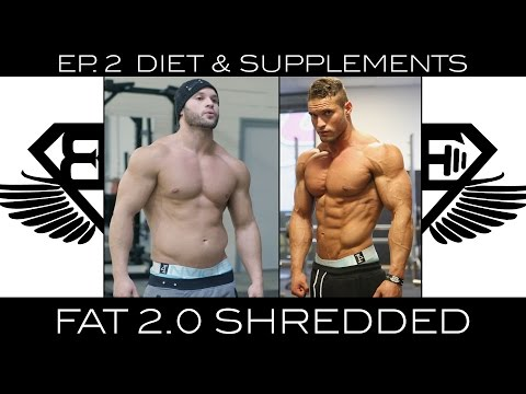 """FAT 2.0 SHREDDED - EP 2 """"Diet & Supplements"""""""