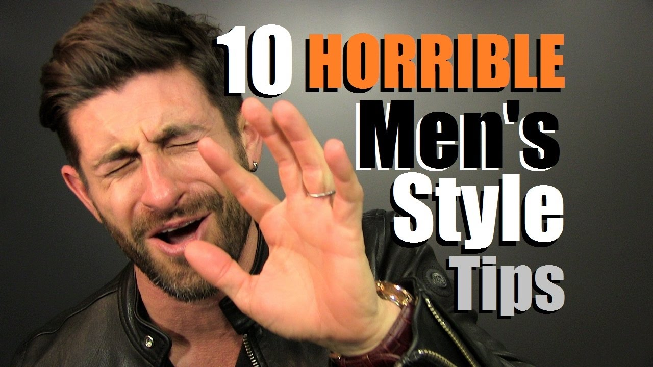 10 HORRIBLE Men's Style Tips You Need To IGNORE!