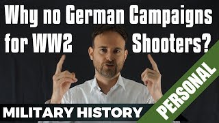 Why no German campaign for WW2 Shooters?