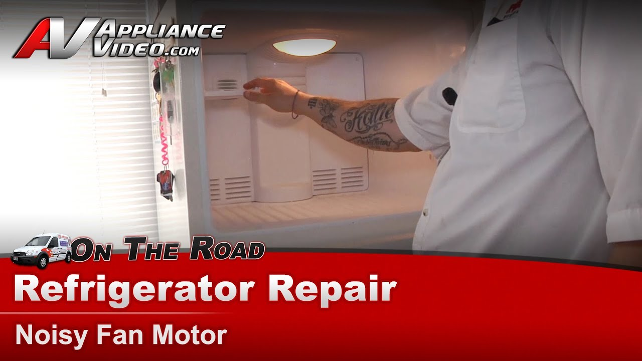 Ge Refrigerator Repair - Noisy Fan Motor - Gts18kbmcrcc