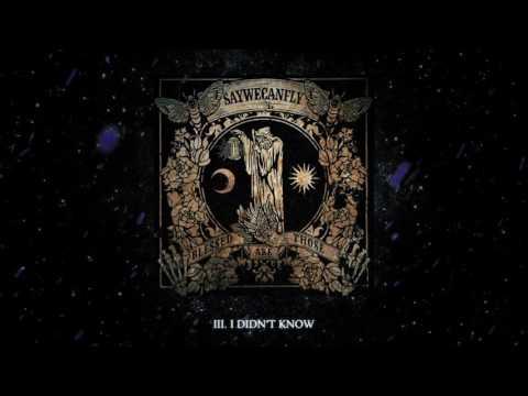 "SayWeCanFly - ""I Didn't Know"" (Full Album Stream)"