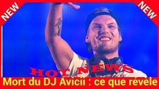 Mort du DJ Avicii : ce que révèle l'autopsie de la star suédoise