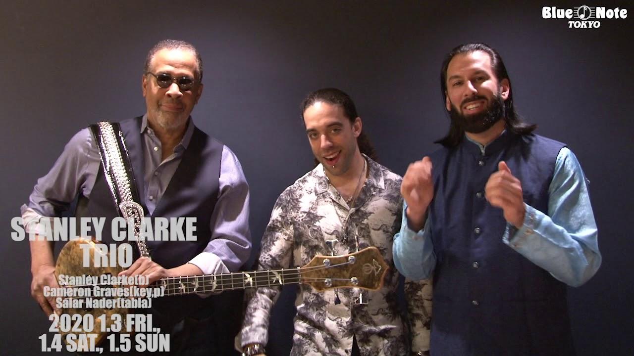 Stanley Clarke Trio - 2020.01.03 BLUE NOTE TOKYOでのライブ・ダイジェスト、コメント映像を公開 メンバーはCameron Graves (key,p), Salar Nader(tabla) thm Music info Clip