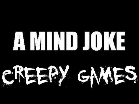 Creepy Games - EP5 A Mind Joke