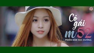 Cô Gái M52 I Huy ft. Tùng Viu I MUSIC OFFICIAL I Phiên bản học đường
