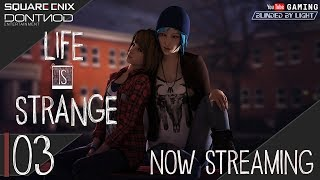 Life is Strange | LIVE STREAM 03 | Let's Play