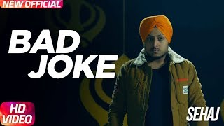 Bad Joke   Full Song   Sehaj   Narinder Batth   Desi Crew   Speed Records