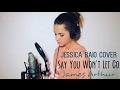 Say You Won't Let Go - James Arthur (Jessica Baio Live Cover)