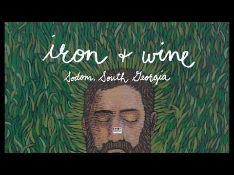 Iron & Wine - Sodom, South Georgia