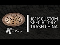 "Zildjian Sound Lab - 18"" K Custom Special Dry China Trash"