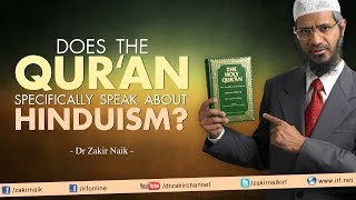 Dr Zakir Naik | Does the Qur'an specifically speak about Hinduism?