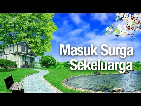 Masuk Surga Sekeluarga - Ustadz Mujahid Aslam