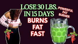 LOSE 3O LBS. IN 15 DAYS | POWERFUL FAT BURNING DRINK | MELT BELLY FAT FAST | THERMOGENIC POWER