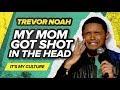"""My Mom Got Shot In The Head""   Trevor Noah   (It's My Culture)"