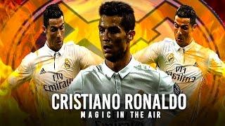 Cristiano Ronaldo • Magic In The Air  2017 • Skills & Goals | HD