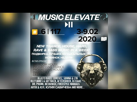 Download   Elevate №6 117 3-9.02.2020 Big Room, Progressive Trance, Hardstyle,Progressive & Deep House Gratis, download lagu terbaru