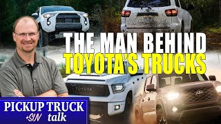 Toyota's Tundra, 4Runner, Sequoia, Tacoma Chief, Interview from Japan