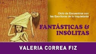 Ciclo Fantásticas & Insólitas · Valeria Correa Fiz