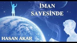 Hasan Akar - İman Sayesinde