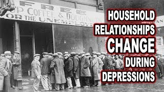 Household Relationships Change During Depressions