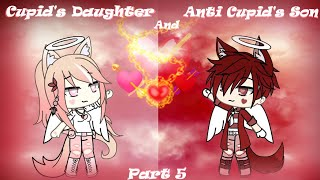 Cupid's Daughter and Anti Cupid's Son - ( GLMM - Part 5 )
