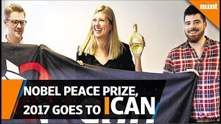 Anti nuclear campaign 'ICAN' wins Nobel Peace Prize