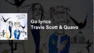 Travis Scott & Quavo - Go Lyrics