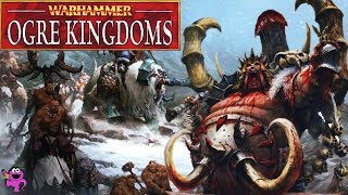 Total War Warhammer - Ogre Kingdoms Lore, Army, Units, Legendary Lords and Tactics