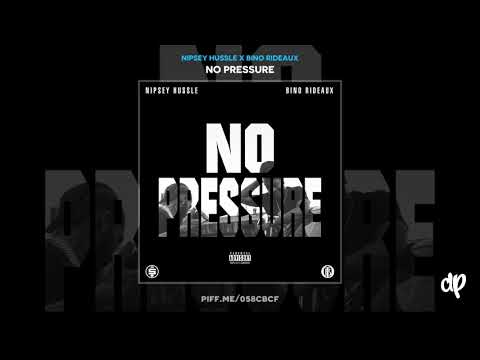 Nipsey Hussle - Effortless ft. Bino Rideaux (WORLD PREMIERE) [No Pressure]