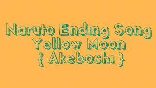 Lirik Ending anime Naruto Yellow Moon [Akeboshi]