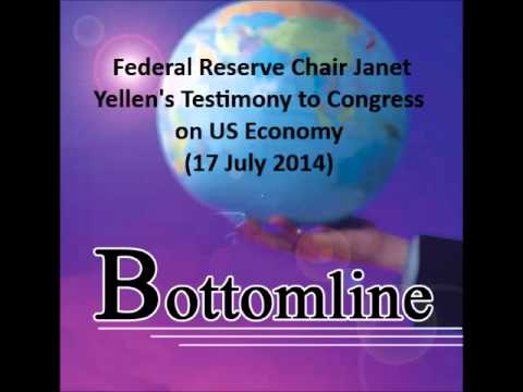 938LIVE Bottomline - Federal Reserve Chair Janet Yellen's Testimony to Congress on US economy