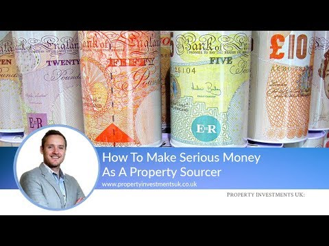 How To Make Serious Money As A Property Sourcer