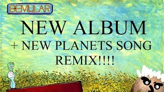 Bemular news - NEW ALBUM + NEW PLANETS SONG REMIX!!!!